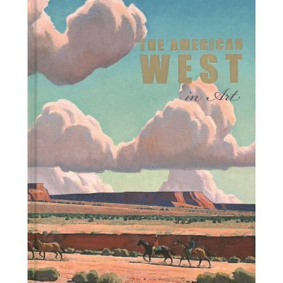 The American West in Art - by  Thomas Brent Smith & Jennifer R Henneman (Hardcover)