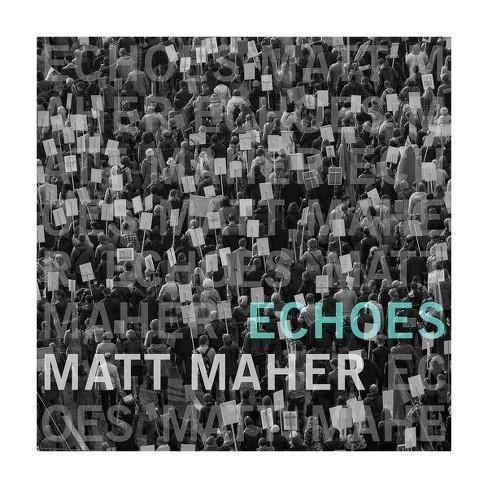 Matt Maher - Echoes (CD) - image 1 of 1