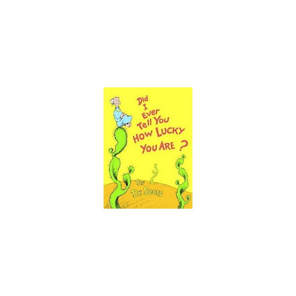Did I Ever Tell You How Lucky You Are? (Hardcover) (Dr. Seuss)
