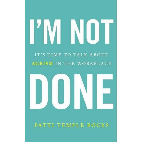 I'm Not Done - by  Patti Temple Rocks (Paperback) - image 1 of 1
