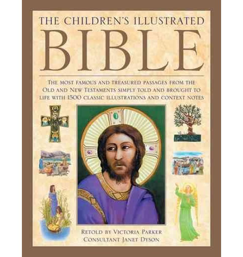 Illustrated Children's Bible : The Most Famous and Treasured Passages from the Old and New Testaments - image 1 of 1