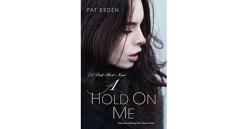 Hold On Me (Paperback) (Pat Esden) - image 1 of 1