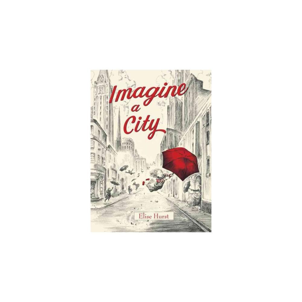 Imagine a City (Hardcover) (Elise Hurst)
