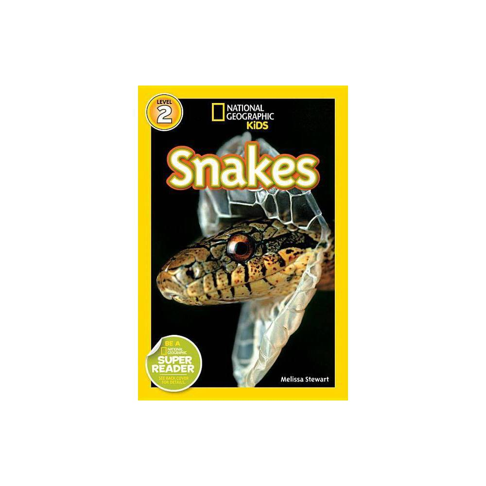 National Geographic Readers: Snakes! - (National Geographic Readers: Level 2) by Melissa Stewart