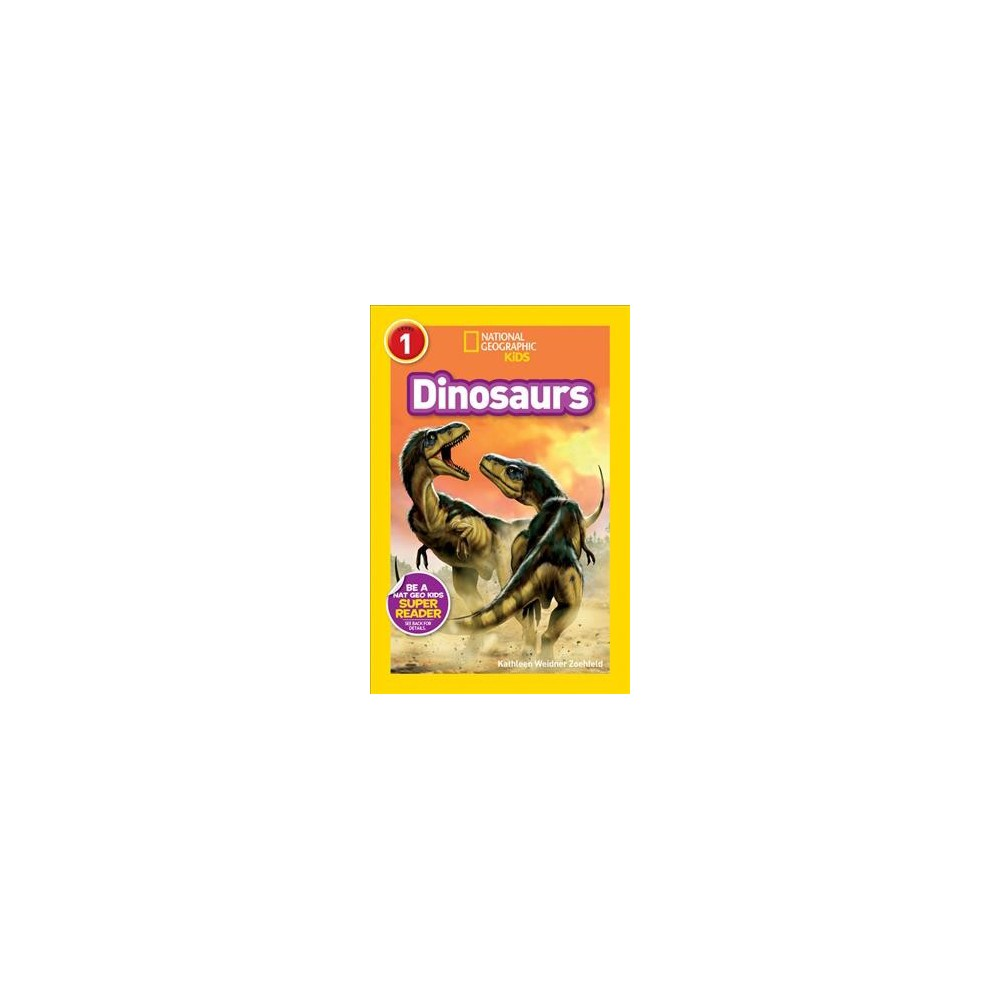 National Geographic Readers: Dinosaurs - (National Geographic Readers: Level 1) (Paperback)