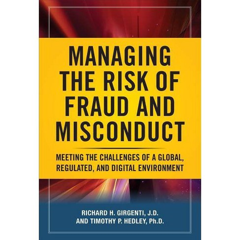 Managing the Risk of Fraud and Misconduct: Meeting the Challenges of a Global, Regulated and Digital - image 1 of 1