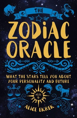 zodiac oracle what the stars tell you about your personality and future by alice ekrek paperback target