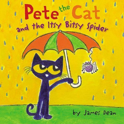 Pete the Cat and the Itsy Bitsy Spider - (Pete the Cat)by James Dean (Hardcover)