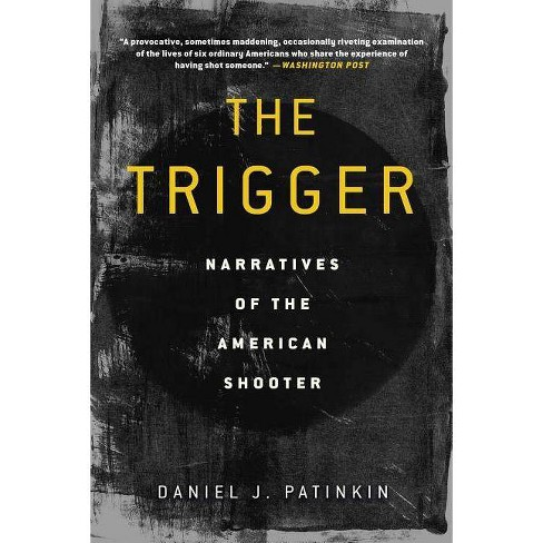 The Trigger - by  Daniel J Patinkin (Paperback) - image 1 of 1