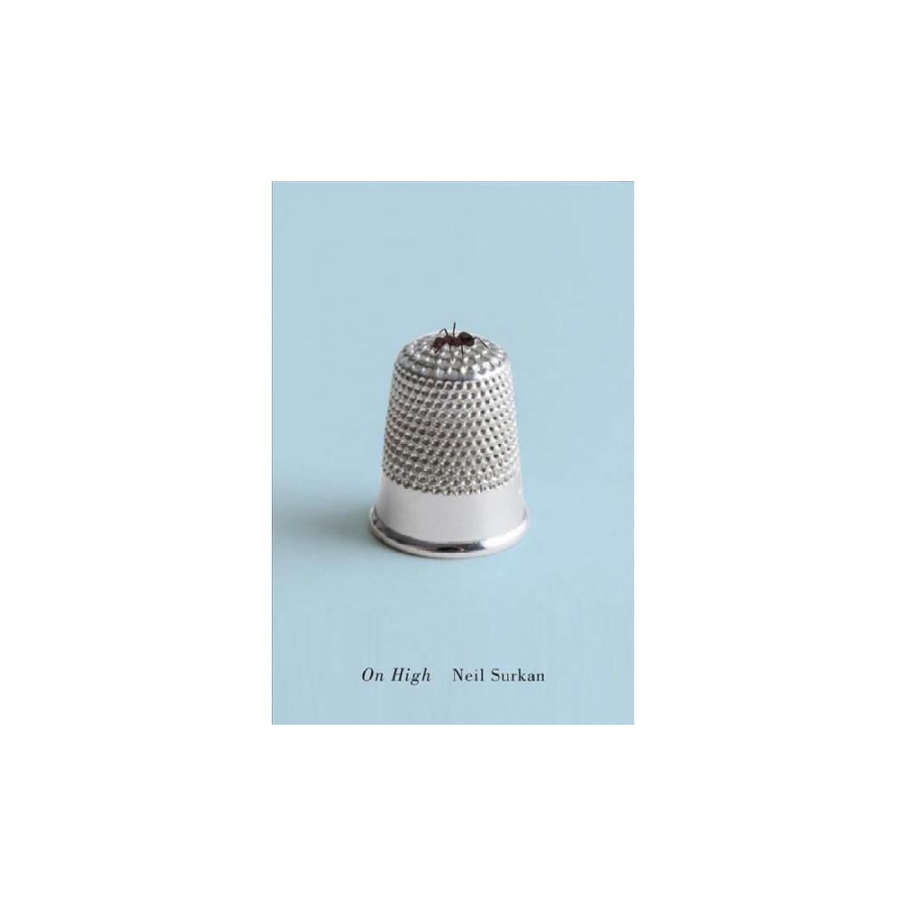 On High - (Hugh Maclennan Poetry) by Neil Surkan (Paperback)