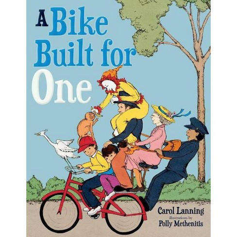 A Bike Built for One - by  Carol Lanning (Hardcover) - image 1 of 1
