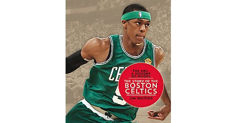 Story of the Boston Celtics (Reprint) (Paperback) (Jim Whiting) - image 1 of 1