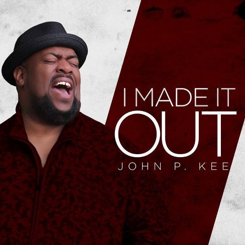John P. Kee - I Made It Out (CD) - image 1 of 1