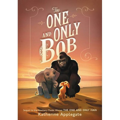 The One and Only Bob - by Katherine Applegate (Hardcover)