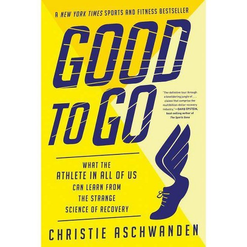 Good to Go - by  Christie Aschwanden (Paperback) - image 1 of 1