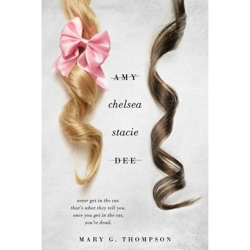 Amy Chelsea Stacie Dee - by  Mary G Thompson (Paperback) - image 1 of 1