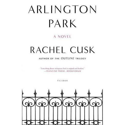 Arlington Park - by  Rachel Cusk (Paperback) - image 1 of 1