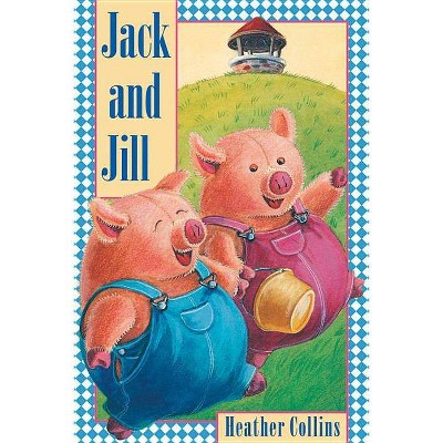Jack and Jill - (Traditional Nursery Rhyme Board Books)(Paperback)