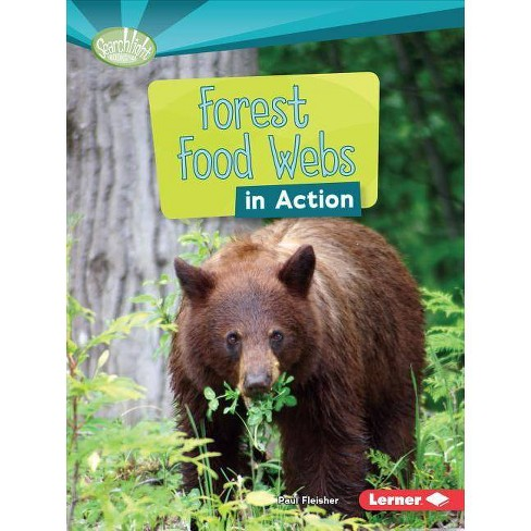 Forest Food Webs in Action - (Searchlight Books: What Is a Food Web?) by  Paul Fleisher (Paperback) - image 1 of 1