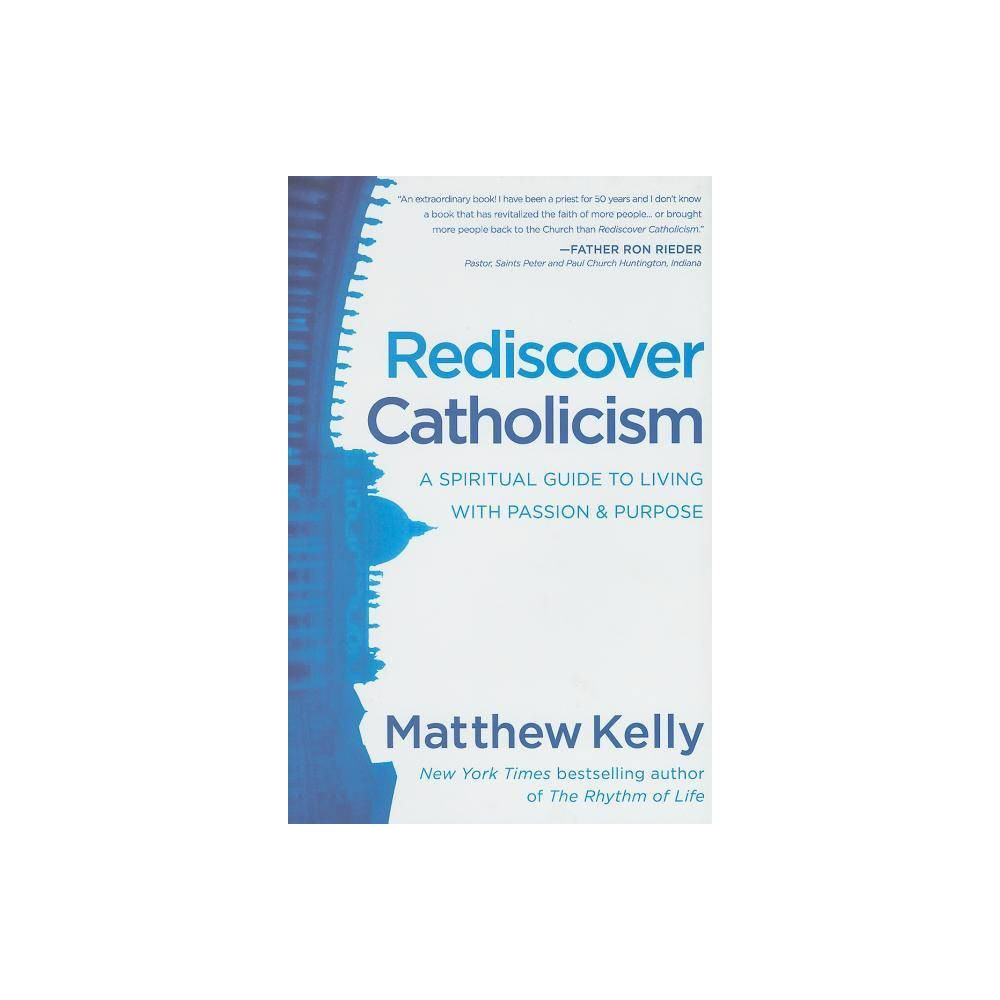 Rediscover Catholicism By Matthew Kelly Hardcover