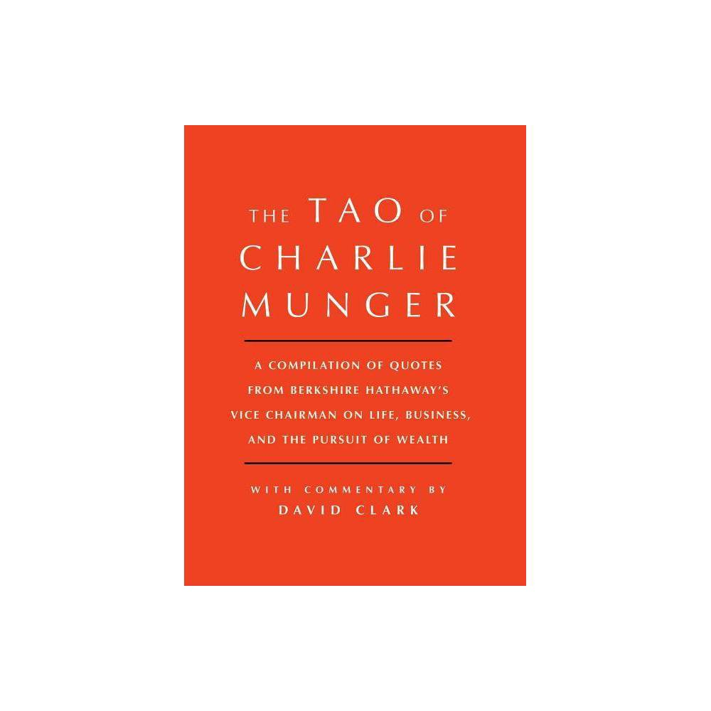 Tao Of Charlie Munger By David Clark Hardcover