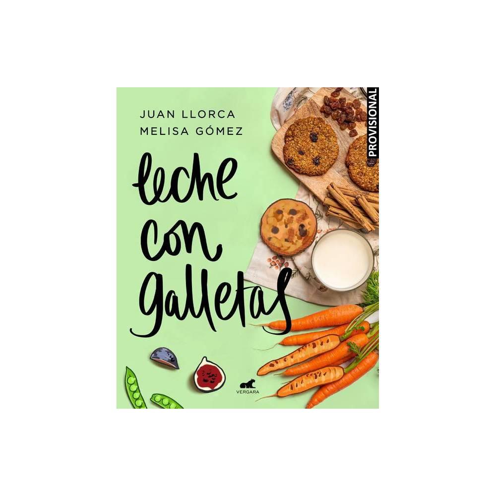 Leche Con Galletas Milk With Cookies By Juan Llorca Melisa Gomez Paperback