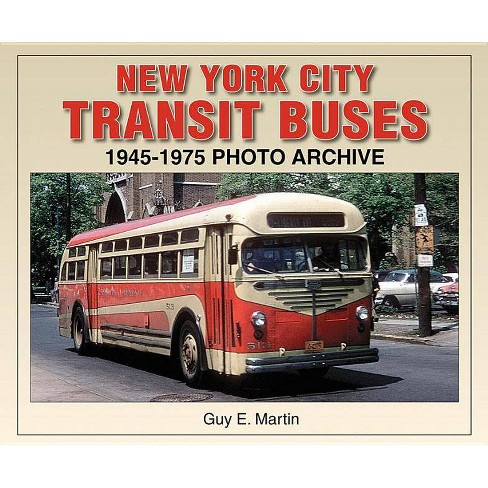 New York City Transit Buses 1945-1975 Photo Archive - (Photo Archives) by  Guy Martin (Paperback) - image 1 of 1