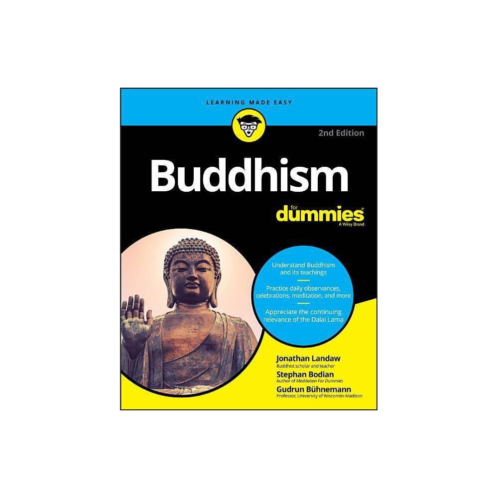 Buddhism for Dummies - 2nd Edition by Jonathan Landaw & Stephan Bodian & Gudrun Bühnemann (Paperback)