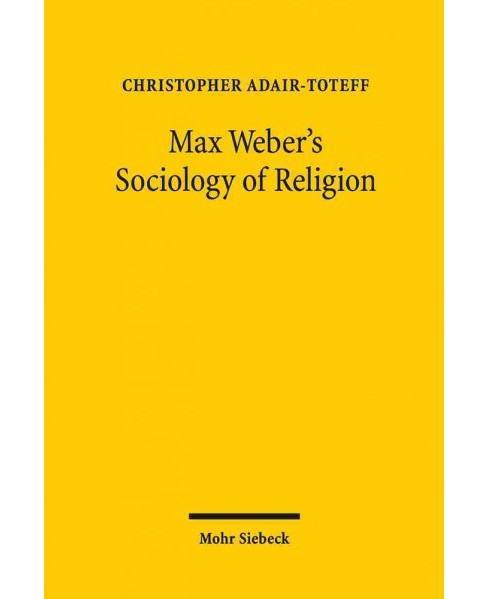 Max Weber's Sociology of Religion (Paperback) (Christopher Adair-toteff) - image 1 of 1