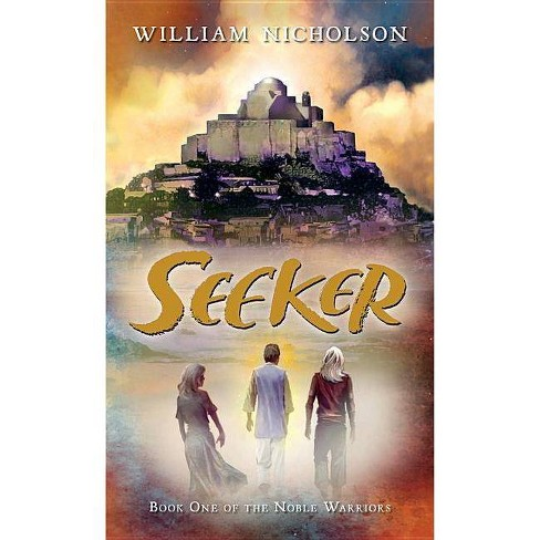 Seeker Noble Warriors Paperback By William Nicholson Paperback Target