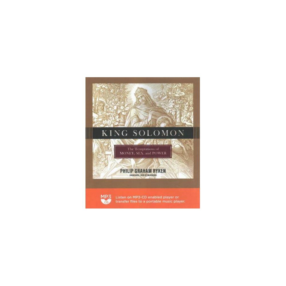King Solomon : The Temptations of Money, Sex, and Power - MP3 Una by Philip Graham Ryken (MP3-CD)