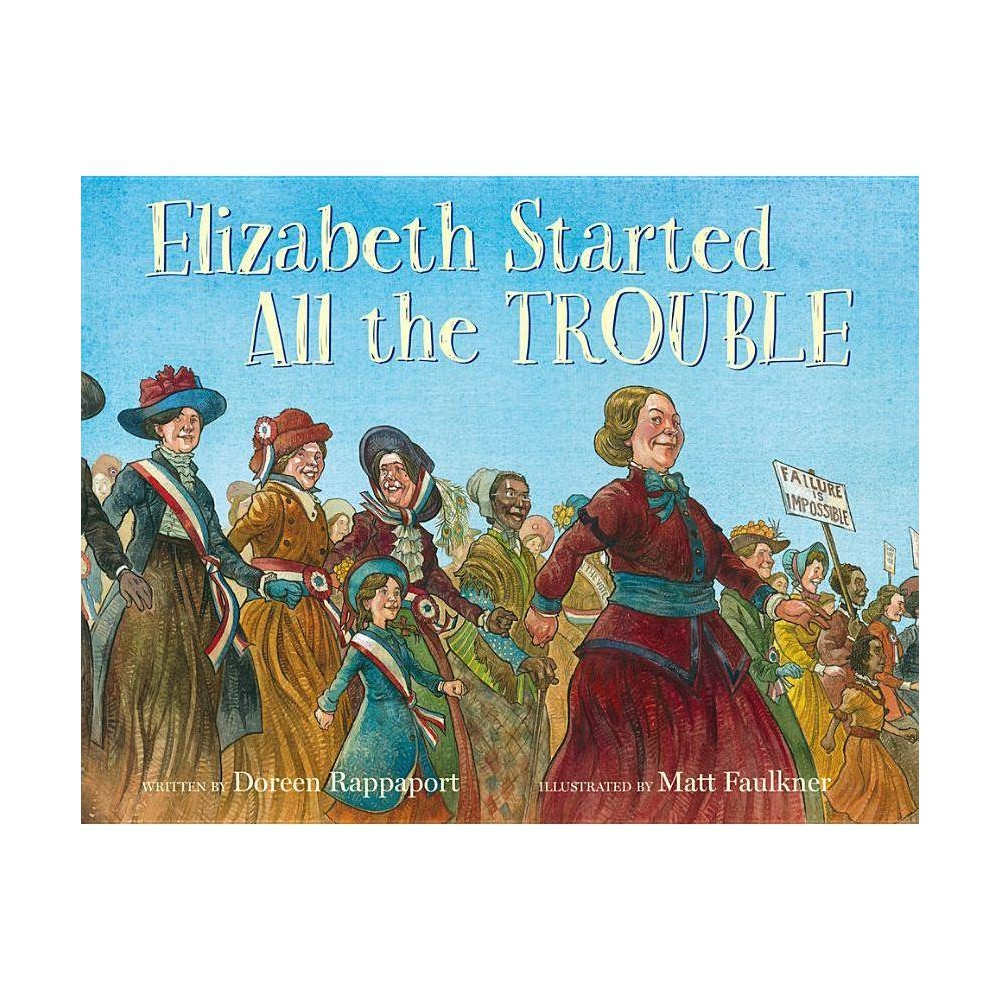 Elizabeth Started All The Trouble By Doreen Rappaport Hardcover