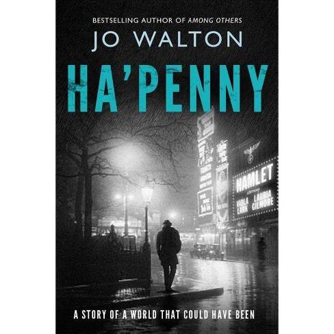 Ha'penny - (Small Change) by  Jo Walton (Paperback) - image 1 of 1
