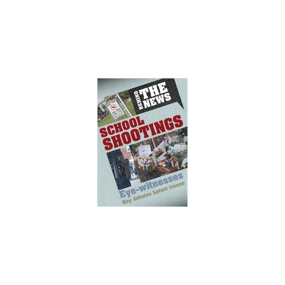 School Shootings - (Behind the News) by Philip Steele (Paperback)