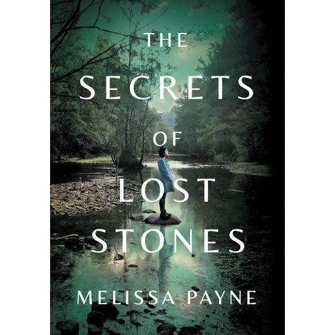 The Secrets of Lost Stones - by  Melissa Payne (Hardcover) - image 1 of 1