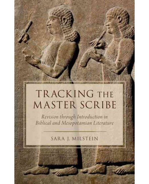 Tracking the Master Scribe : Revision Through Introduction in Biblical and Mesopotamian Literature - image 1 of 1