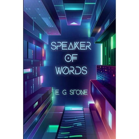 Speaker of Words - by  E G Stone (Paperback) - image 1 of 1