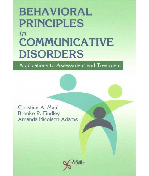 Behavioral Principles in Communicative Disorders : Applications to Assessment and Treatment (Paperback) - image 1 of 1