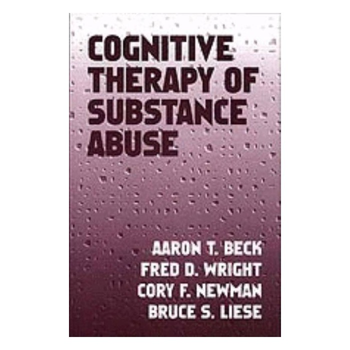 Cognitive Therapy of Substance Abuse - by  Aaron T Beck & Fred D Wright & Cory F Newman & Bruce S Liese - image 1 of 1
