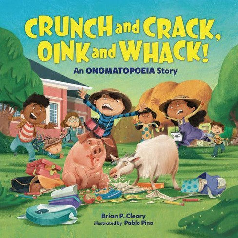 Crunch and Crack, Oink and Whack! - by  Brian P Cleary (Hardcover) - image 1 of 1