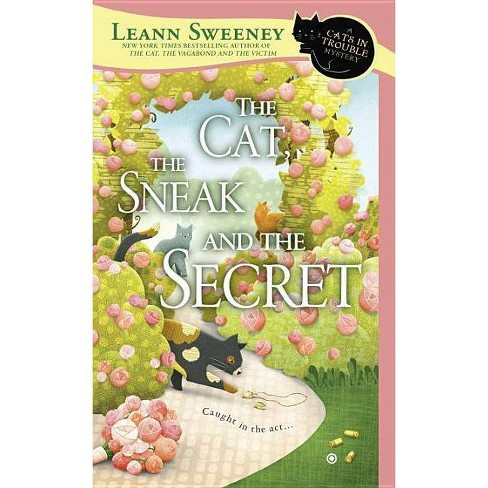 The Cat, the Sneak and the Secret - (Cats in Trouble Mystery) by  Leann Sweeney (Paperback) - image 1 of 1