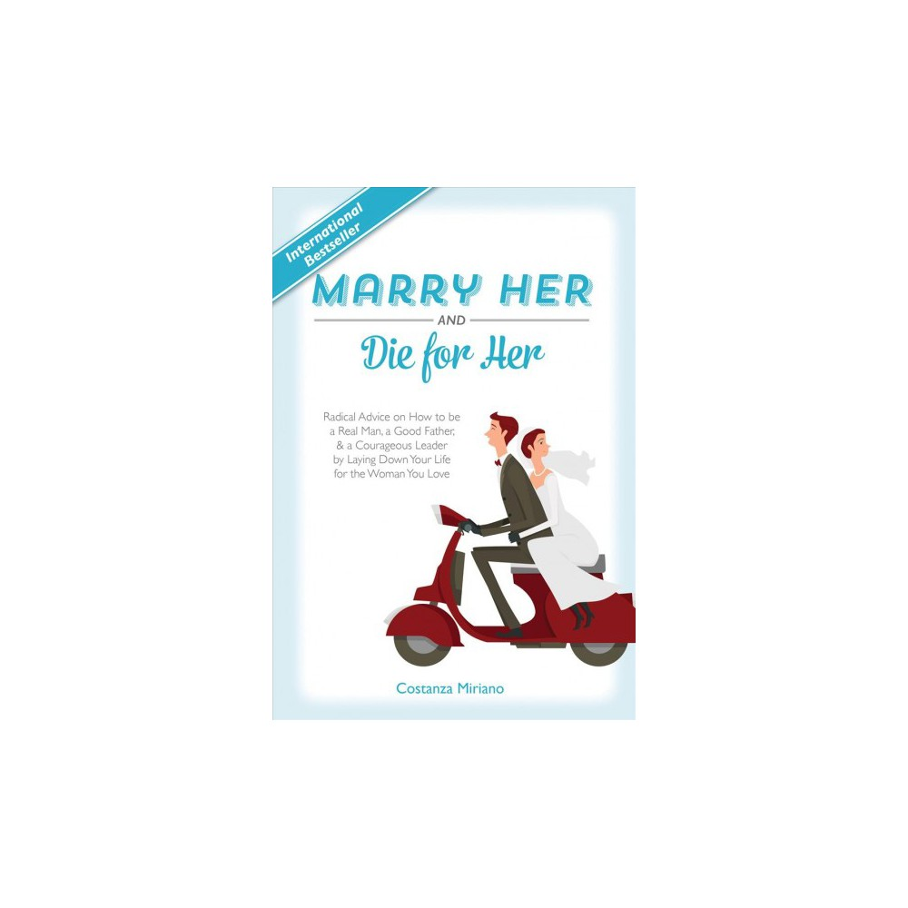Marry Her and Die for Her (Hardcover) (Costanza Miriano)