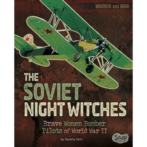 The Soviet Night Witches - (Women and War) by  Pamela Jain Dell (Paperback) - image 1 of 1