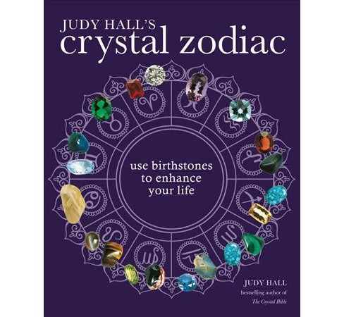 Judy Hall's Crystal Zodiac : Use Birthstones to Enhance Your Life (Paperback) - image 1 of 1