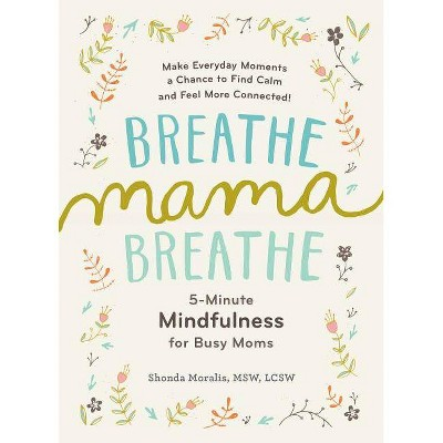 Breathe, Mama, Breathe - by  Shonda Moralis (Paperback)