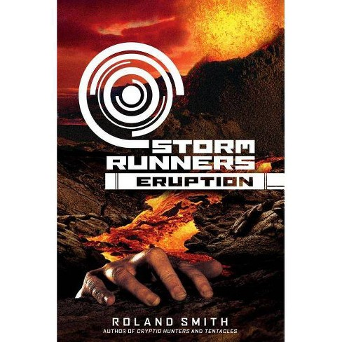 Eruption - (Storm Runners Trilogy (Hardcover)) by  Roland Smith (Hardcover) - image 1 of 1