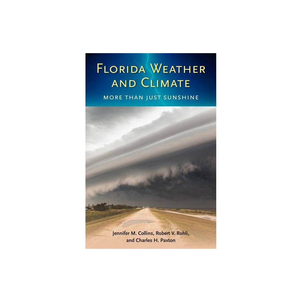 Florida Weather And Climate By Jennifer M Collins Robert V Rohli Charles H Paxton Paperback