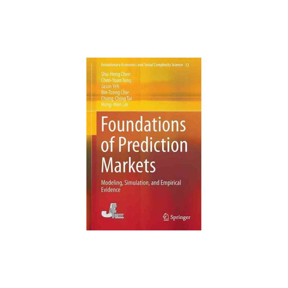 Foundations of Prediction Markets - by Shu-Heng Chen (Hardcover)