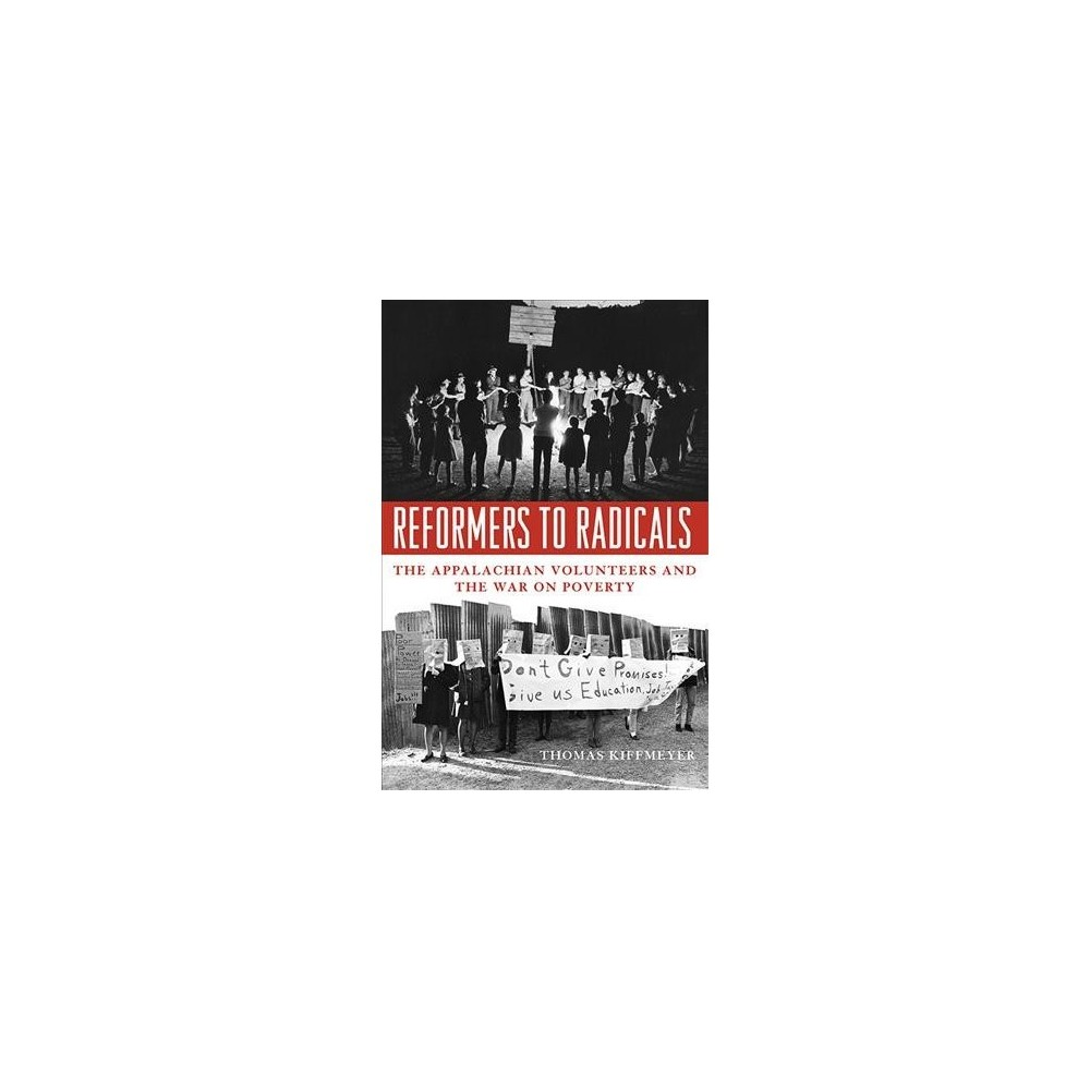 Reformers to Radicals : The Appalachian Volunteers and the War on Poverty - Reprint (Paperback)