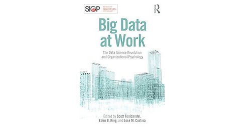 Big Data at Work : The Data Science Revolution and Organizational Psychology (Paperback) - image 1 of 1
